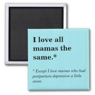 Imán Amo a todas las mamáes The Same