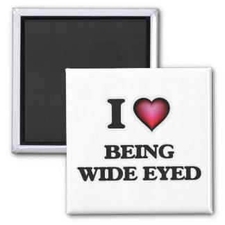 Imán Amo el ser con los ojos abiertos