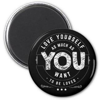 Imán amor usted mismo tanto como usted quiere ser amado