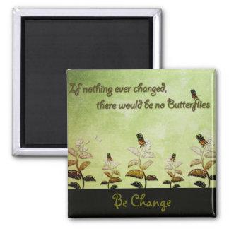 Imán Cambie la cita de la mariposa