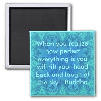 Imán Cita de Buda - cuando usted realiza cómo es perfec