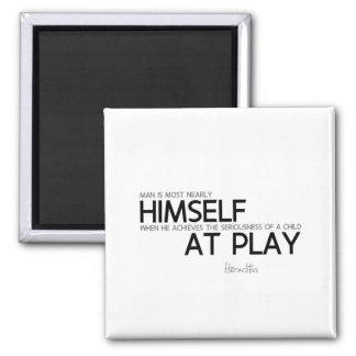 Imán CITAS: Heraclitus: Niño en el juego