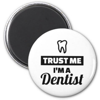 Imán Confíe en que yo es dentista