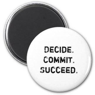 Imán Decida. Confíe. Tenga éxito. Cita de motivación