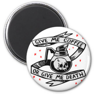Imán Déme el café o déme la muerte