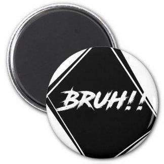 """Imán Diseño de la palabra de """"Bruh"""""""