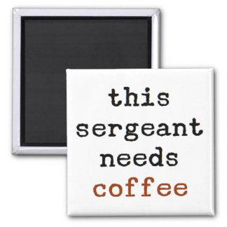 Imán el sargento necesita el café