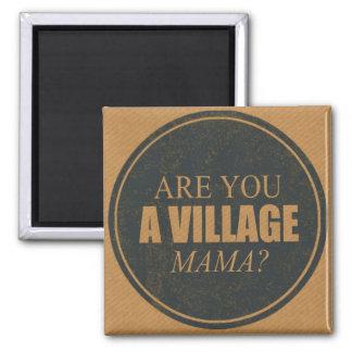 Imán Está usted una mamá Fridge Magnet del pueblo