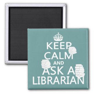 Imán Guarde la calma y pregunte a bibliotecario