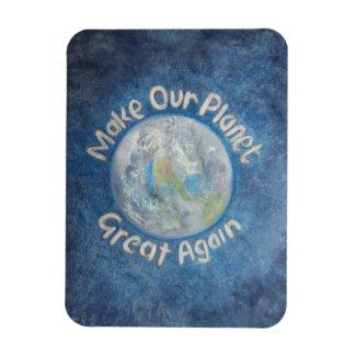 Imán Haga nuestro planeta grande otra vez: Pare el