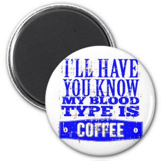 Imán Mi tipo de sangre es café