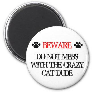 Imán No ensucie con el tipo loco del gato