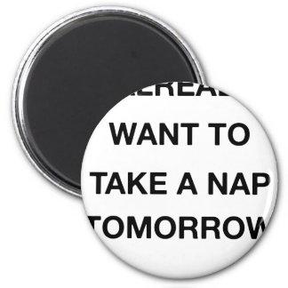Imán quiero ya tomar una siesta mañana