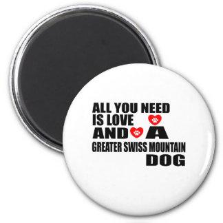 Imán Todos usted necesita MAYORES perros SUIZOS del