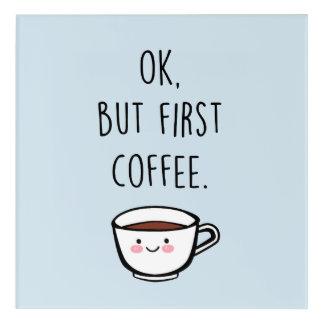 Impresión Acrílica Autorización pero primer poster del café
