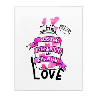 Impresión Acrílica El ingrediente secreto es siempre amor