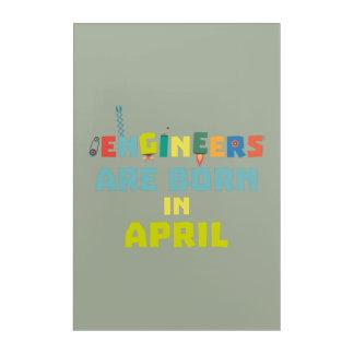 Impresión Acrílica Los ingenieros son en abril Z5h58 nacidos