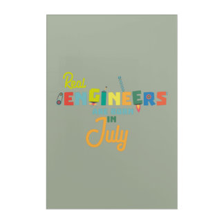 Impresión Acrílica Los ingenieros son en julio Z6n9z nacidos
