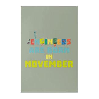 Impresión Acrílica Los ingenieros son en noviembre Za7ra nacidos