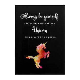 Impresión Acrílica Sea siempre usted mismo excepto… unicornio