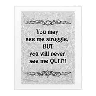 Impresión Acrílica Usted puede verme luchar - Quote´s positivo
