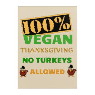 Impresión Acrílica Va la acción de gracias del vegano. ¡Ningunos