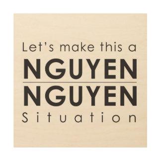 Impresión En Madera Hagamos esto una situación de Nguyen Nguyen en la