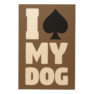 Impresión En Madera I espada mi perro (Spayed mi perro)