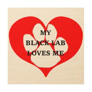 Impresión En Madera mi laboratorio del negro me ama