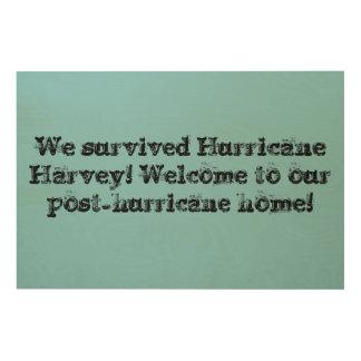 Impresión En Madera Sobrevivimos el huracán Harvey, [hogar del huracán