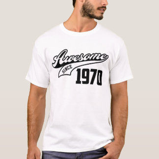 Impresionante desde 1970 camiseta