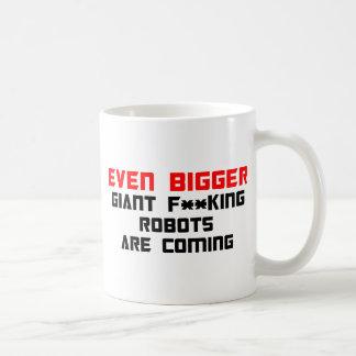 Incluso un gigante más grande F ** los robots del Taza