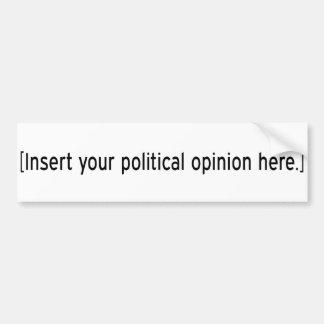 Inserte su opinión política aquí etiqueta de parachoque