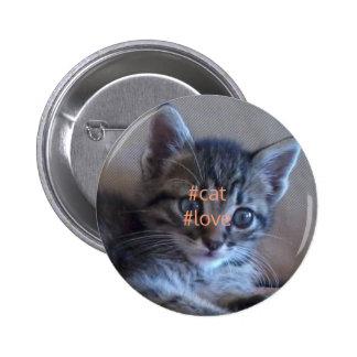 Insignia del amor del gato chapa redonda de 5 cm