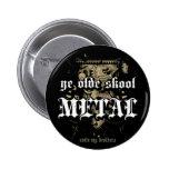 """Insignia del metal del metal de Rock=Life """"YE Olde Pins"""