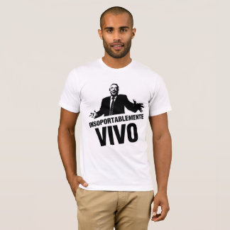 Insoportablemente VIVO! Camiseta