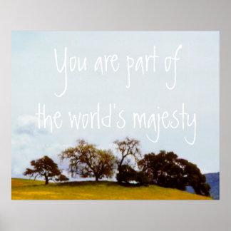 Inspirado usted es parte de la majestad del mundo póster