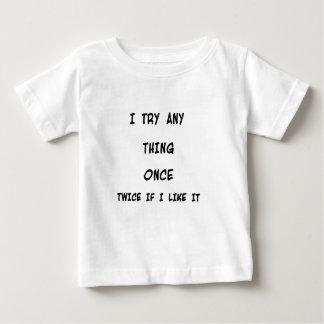 Intento cualquier cosa una vez dos veces si tengo camiseta de bebé