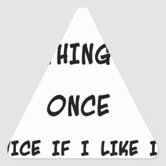 Intento cualquier cosa una vez dos veces si tengo pegatina triangular