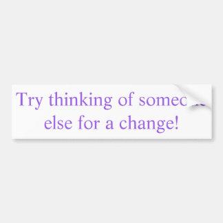 ¡Intento que piensa en algún otro para un cambio! Pegatina Para Coche