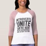 INTROVERTS NOS UNEN están aquí nosotros son Camisetas