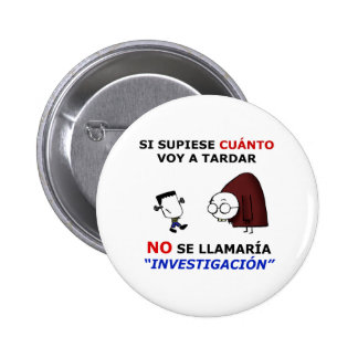 Investigation and estimations pinback buttons
