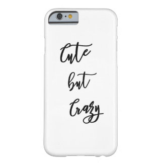 "IPhone 6/6s Cover ""Cute but crazy "" Funda Barely There iPhone 6"