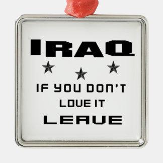 Iraq si usted no lo ama, se va adorno navideño cuadrado de metal