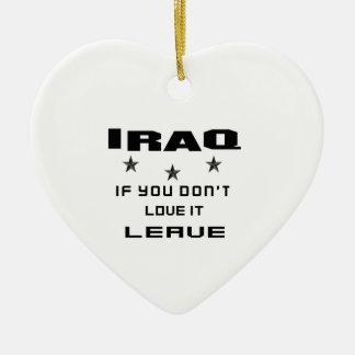 Iraq si usted no lo ama, se va adorno navideño de cerámica en forma de corazón