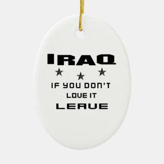 Iraq si usted no lo ama, se va adorno navideño ovalado de cerámica