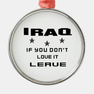Iraq si usted no lo ama, se va adorno navideño redondo de metal