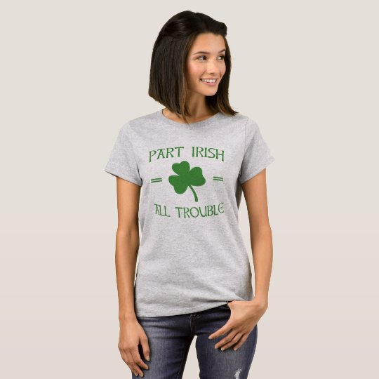 Irlandés de la parte - todo el problema camiseta