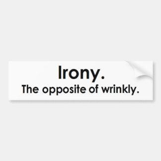Ironía: El contrario de arrugado Pegatina Para Coche