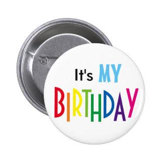 It's MY BIRTHDAY Pin Pin Redondo 5 Cm